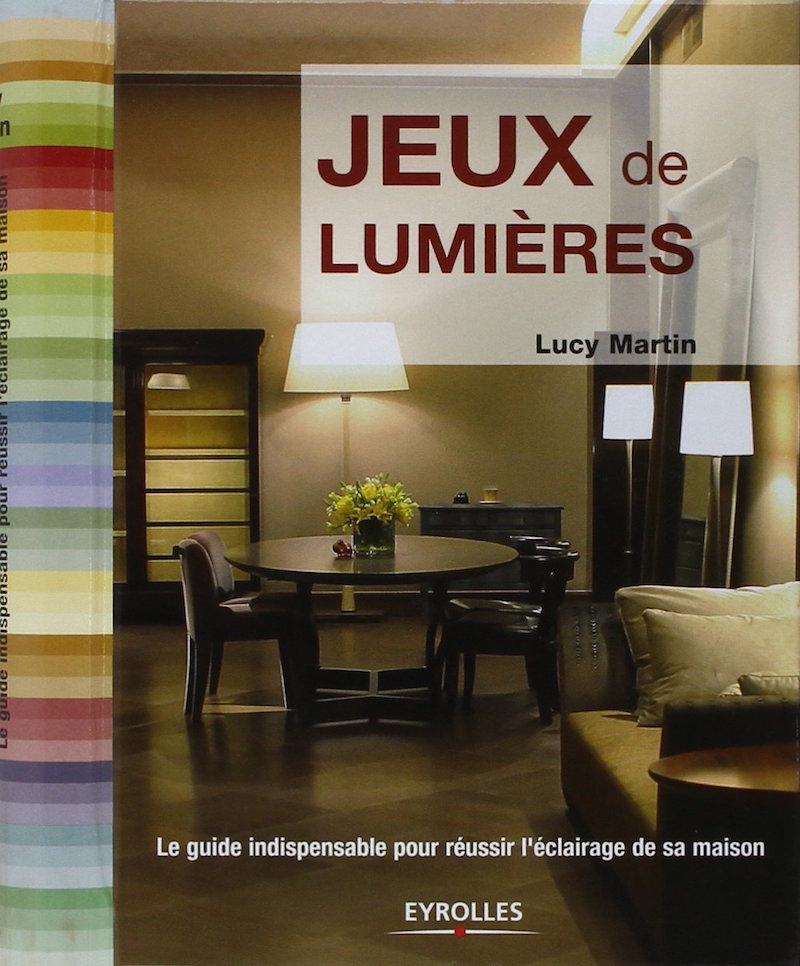 j 39 ai lu jeux de lumi res un livre pour vous aider dans le choix de vos clairages. Black Bedroom Furniture Sets. Home Design Ideas