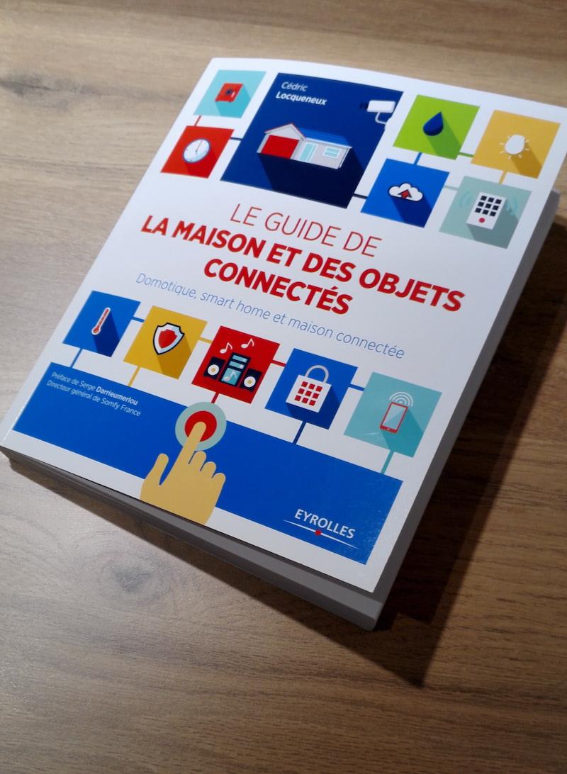 J 39 ai lu le guide de la maison et des objets connect s de c dric locqueneux - Objets connectes maison ...